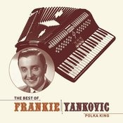 The Best Of Frankie Yankovic Songs