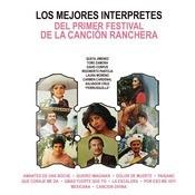 Los Mejores Intrpretes Del Primer Festival De La Cancin Ranchera Songs