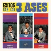 Exitos Con Los Tres Ases Songs