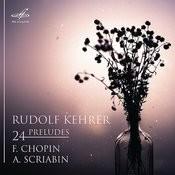 Chopin & Scriabin: 24 Preludes Songs