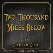Two Thousand Miles Below (By Charles W. Diffen) Songs
