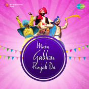 Main Gabhru Punjab Da Songs