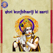 Shri Kunjbihariji Ki Aarti Songs