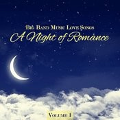 Big Band Music Love Songs: A Night Of Romance, Vol. 1 Songs