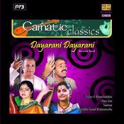 Carnatic Classics - Dayarani Dayarani  Songs