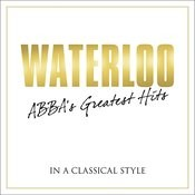 Waterloo - Abba's Greatest Hits In A Classical Style Songs