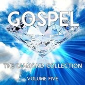 Gospel - The Diamond Collection, Vol. 5 Songs