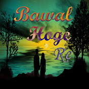 Bawal Hoge Re Songs