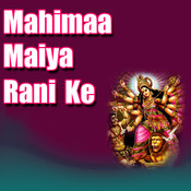 Mahimaa Maiya Rani Ke Songs