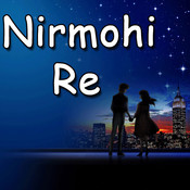Nirmohi Re Songs