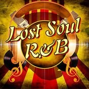 Lost Soul & R&B Songs