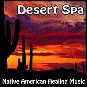 Desert Spa - Native American Healing Music Songs Download