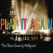Play it Again - The Classic Sound of Hollywood Songs
