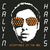 acceptable in the 80s calvin harris free mp3