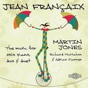 Françaix: Music For Solo Piano, Duo & Duet Songs