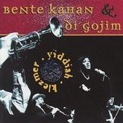 Bente Kahan & Di Gojim Songs
