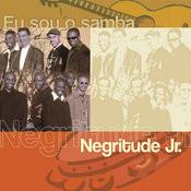 Eu Sou O Samba - Negritude Jr. Songs