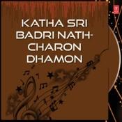 Katha Sri Badri Nath-Charon Dhamon Songs