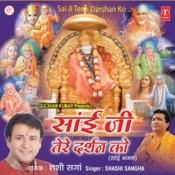 Sai Ji Tere Darshan Ko Songs