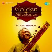 Golden Milestones - Pandit Ravi Shankar Songs