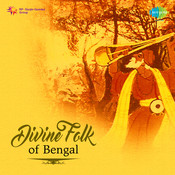 Divine Folk Of Bengal Songs