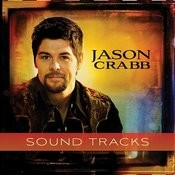 Jason Crabb - Sound Tracks Songs