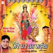 Mere Ghar Aa Maiya Songs