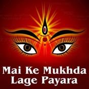 Mai Ke Mukhda Lage Payara Songs