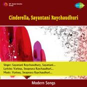Cinderella - Sayantani Raychaudhuri Songs
