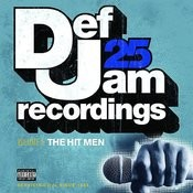Def Jam 25: Volume 5 - The Hit Men ((Explicit)) Songs