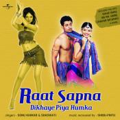 Raat Sapna Dikhaye Piya Humka Songs