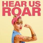 Hear Us Roar Songs