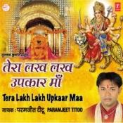 Tera Lakh Lakh Upkaar Maa Songs