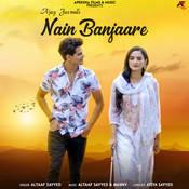Nain Banjaare Song