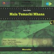 Mala Tumachi Mhana Songs