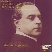 Vladimir De Pachmann: The Mythic Pianist, 1907-1927 Recordings Songs