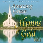 Reader's Digest Music: Amazing Grace - Hymns Of Gold, Vol.1 Songs