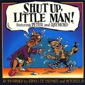 Shut Up Little Man: The Best Of Songs