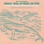 Whale - Wail, In Peace, En Paix: For Voice and Tape Structures of Whale and Other Animal Sounds Songs