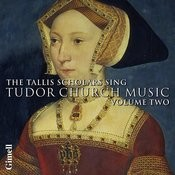 The Tallis Scholars sing Tudor Church Music - Volume 2 Songs