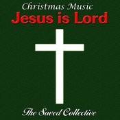 Christmas Music Jesus Is Lord Songs