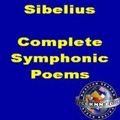 Sibelius: Complete Symphonic Poems Songs