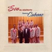 El Son De Adalberto Suena Cubano Songs