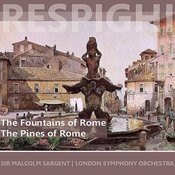 Respighi: The Fountains Of Rome & The Pines Of Rome Songs