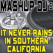 It Never Rains In Southern California (Acapella Mix) [Re-Mix Tool] Song