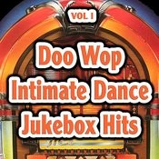 Doo Wop Intimate Dance Jukebox Hits Vol 1 Songs