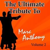 The Ultimate Tribute To Marc Anthony Vol. 2 Songs