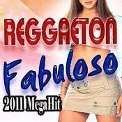Reggaeton Fabuloso 2011 Megahits Songs