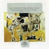 Arthur Berger: The Complete Orchestral Music Songs