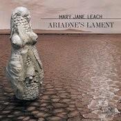 Mary Jane Leach: Ariadne's Lament Songs